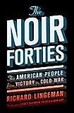The Noir Forties, Richard Lingeman, 1568584369
