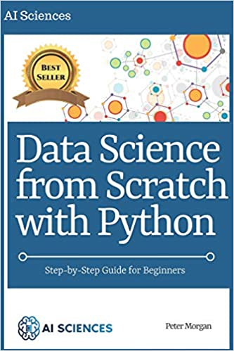 Data Science From Scratch With Python Step By Step Guide Peter