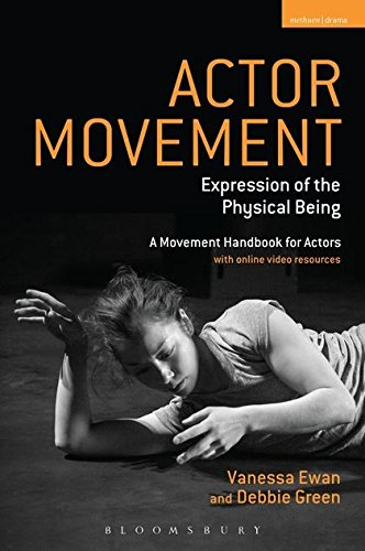 Actor Movement: Expression of the Physical Being (Performance -