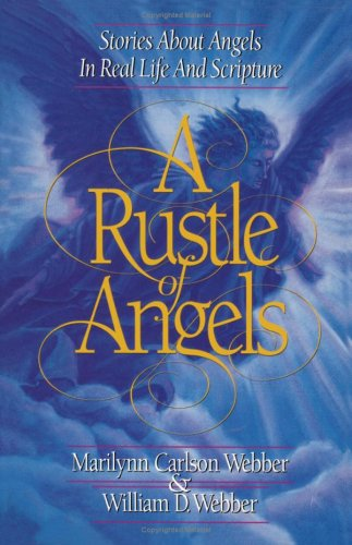 A Rustle of Angels: Stories About Angels in Real-Life and Scripture