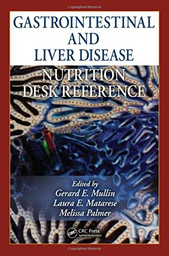 Gastrointestinal and Liver Disease Nutrition Desk Reference