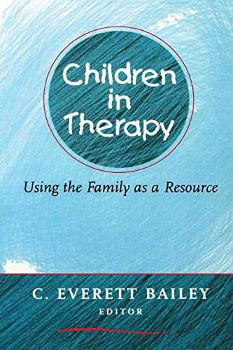 Children in Therapy: Using the Family as a Resource