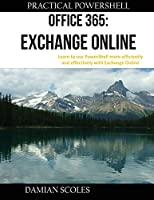 Practical PowerShell Office 365 Exchange Online Front Cover