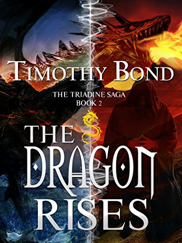 The Dragon Rises: An Epic Fantasy (The Triadine Saga Book 2)