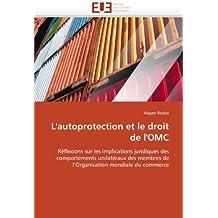 L AUTOPROTECTION ET LE DROIT DE L OMC
