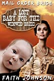 Mail Order Bride: A Lost Baby for the Widowed Bride: Clean and Wholesome Western Historical Romance (Frontier Babies and Brides Series Book 7)