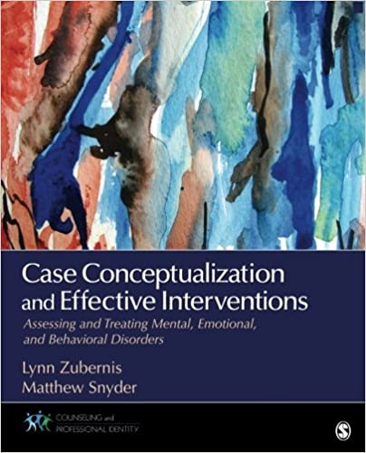 Case Conceptualization And Effective Interventions Assessing Treating Mental Emotional Behavioral Disorders Counseling Professional