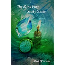 The Mind Play Study Guide