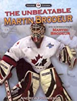 The Unbeatable Martin Brodeur (Hockey Canada)