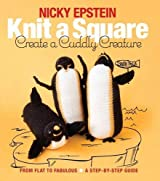 Knit a Square, Create a Cuddly Creature: From Flat to Fabulous - A Step-by-Step Guide