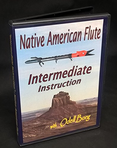 Native American Flute Intermediate Instruction with Odell Borg (The Perfect Next Step)