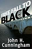 Free Fall to Black (Buck Reilly Adventure Series Book 6)