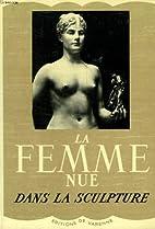 La femme nue dans la sculpture by Mya…