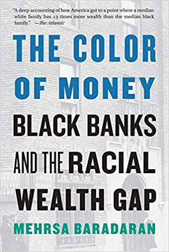The Color of Money: Black Banks and the Racial Wealth Gap: Mehrsa