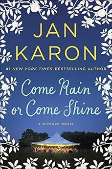 Come Rain or Come Shine (A Mitford Novel) by [Karon, Jan]