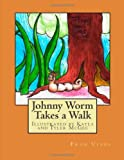Johnny Worm Takes a Walk, Fran Vines, 1494392224