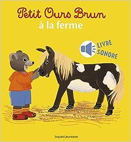 Petit Ours Brun A La Ferme Livre Sonore Daniele Bour