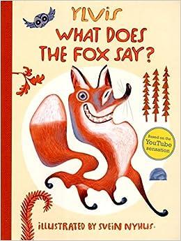 What Does the Fox Say?: Amazon.es: Nyhus, Ylvis, Nyhus, Svein: Libros en idiomas extranjeros