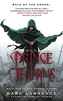 Prince of Thorns (The Broken Empire Book 1) Kindle Edition by Mark Lawrence (Author)