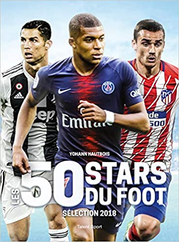 Les 50 Stars Du Foot Selection 2018 Amazon Fr Yohann