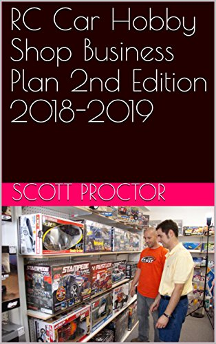(RC Car Hobby Shop Business Plan 2nd Edition 2018-2019)