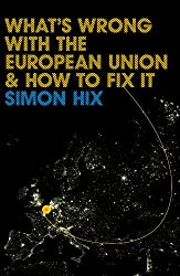 What's Wrong with the Europe Union and How to Fix It (PWWS - Polity Whats Wrong series)