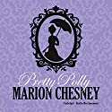 Pretty Polly: The Dukes and Desires Series, Book 3 Audiobook by M. C. Beaton writing as Marion Chesney Narrated by Mia Chiaromonte