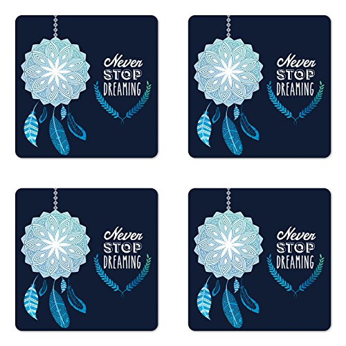 Lunarable Saying Coaster Set of 4, Never Stop Dreaming Words with Dreamcatcher Pattern Boho Graphic, Square Hardboard Gloss Coasters, Standard Size, Blue ()