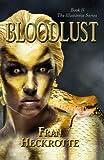Bloodlust (The Illusionist Series) (Volume 2)