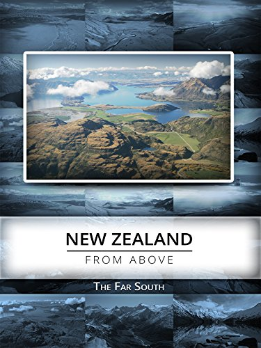 New Zealand From Above: The Far South