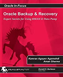 Oracle Backup and Recovery: Expert secrets for using RMAN and Data Pump (Oracle In-Focus)