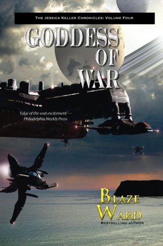Goddess of War (The Jessica Keller Chronicles) (Volume 4)