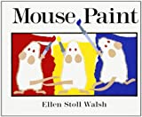 Mouse Paint, Ellen Stoll Walsh, 0152002650