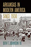 Arkansas in Modern America since 1930 (Histories of Arkansas)