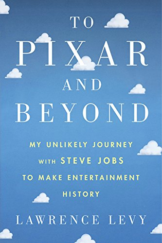 to-pixar-and-beyond-my-unlikely-journey-with-steve-jobs-to-make-entertainment-history