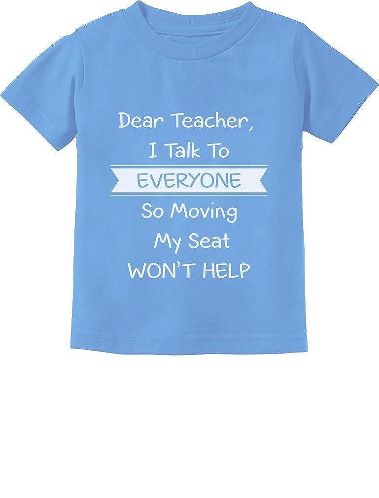 Tstars - Dear Teacher I Talk To Everyone Funny School Toddler Kids T-Shirt GM0PMPZgm5