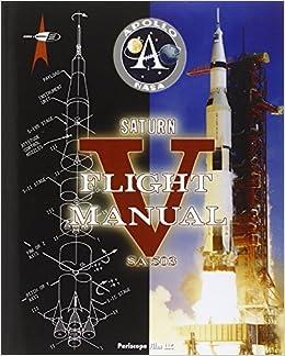Saturn v flight manual nasa 9781935700708 amazon books fandeluxe Choice Image