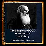 The Kingdom of God Is Within You: Christianity Not as Mystic Religion But as a New Theory of Life   Leo Tolstoy