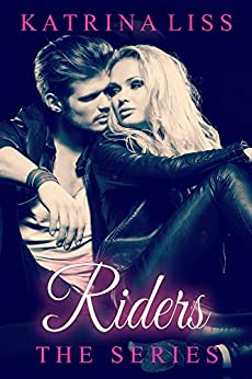 RIDERS - The Series by [Liss, Katrina]
