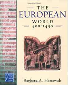 the european world 400-1450 barbara a hanawalt free pdf