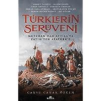 Türklerin Serüveni: Metehan'dan Attila'ya, Fatih'ten Atatürk'e