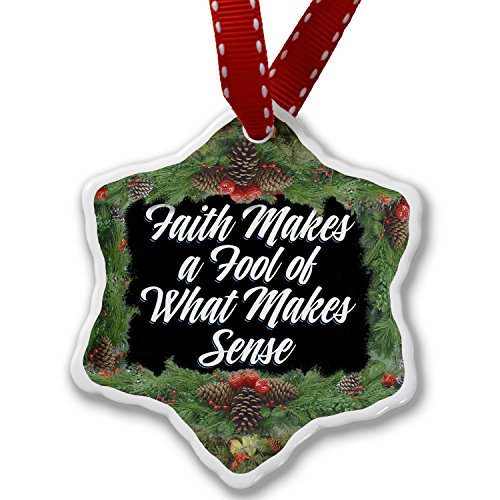 Christmas Ornament Classic design Faith Makes a Fool of What Makes Sense - Neonblond by NEONBLOND
