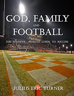 Amazon god family and football the student athlete guide to god family and football the student athlete guide to success by turner fandeluxe Document