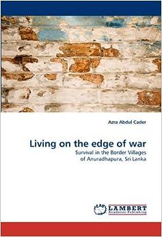 Book Living on the edge of war: Survival in the Border Villages of Anuradhapura, Sri Lanka