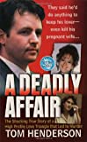 A Deadly Affair (St. Martin's True Crime Library) by Tom Henderson front cover