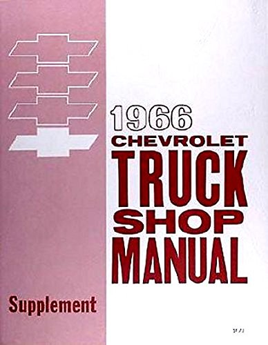 A MUST FOR OWNERS, MECHANICS & RESTORERS - FACTORY REPAIR SHOP & SERVICE MANUAL FOR 1966 CHEVY PICKUPS & TRUCKS - for Panel, platform, Suburban, Fleetside, Stepside, light, medium and heavy duty trucks, Conventional, 2WD, 4wd, P-chassis