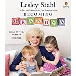 Becoming Grandma: The Joys and Science of the New Grandparenting | Lesley Stahl