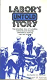 Labor's Untold Story, Boyer, Richard and Morais, Herbert, 0916180018
