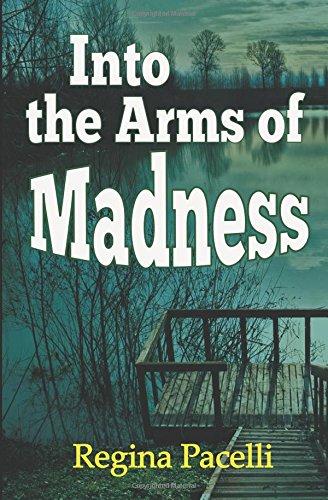 Into the Arms of Madness: A Novel of Suspense pdf epub