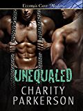 Unequaled (No Rival Series Book 3)